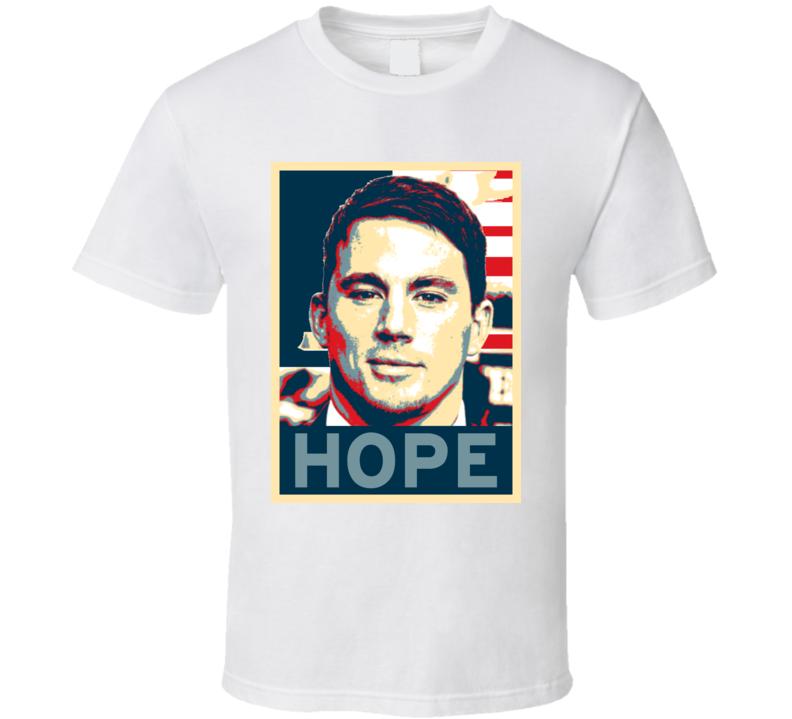 Channing Tatum HOPE poster T Shirt