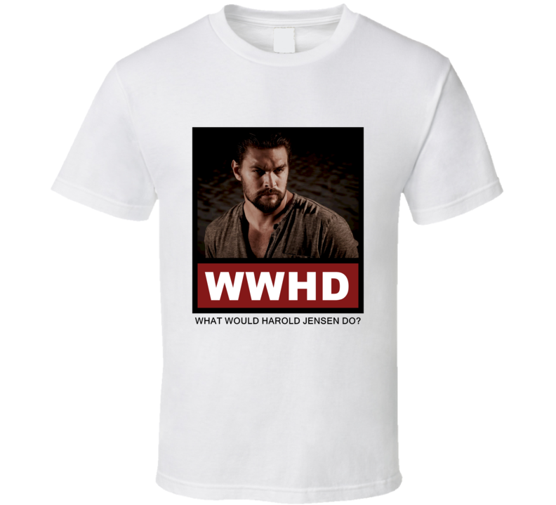 What Would Harold Jensen Do WWHD The Red Road T Shirt