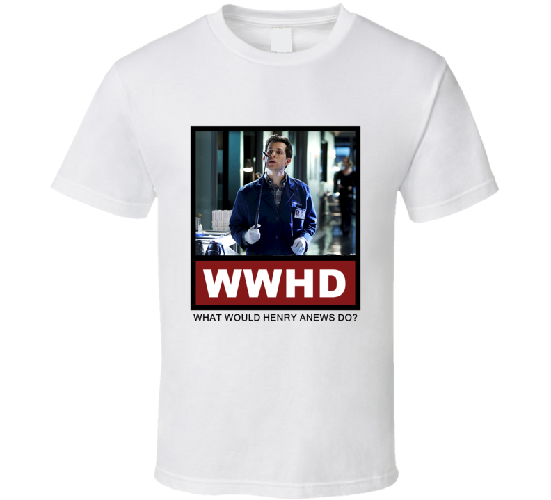 What Would Henry Anews Do WWHD CSI T Shirt
