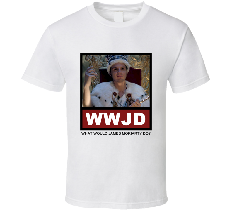 What Would James Moriarty Do WWJD Sherlock T Shirt