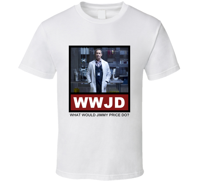What Would Jimmy Price Do WWJD Hannibal T Shirt