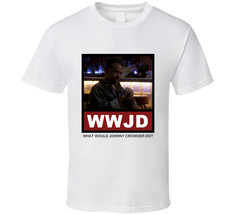 What Would Johnny Crowder Do WWJD Justified T Shirt