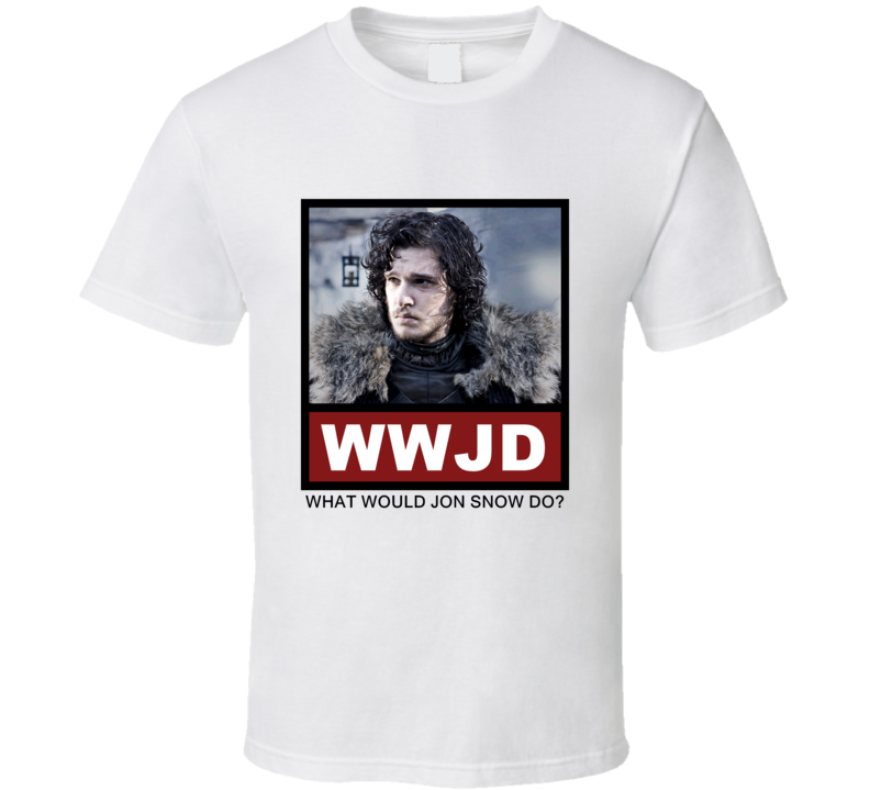 What Would Jon Snow Do WWJD Game of Thrones T Shirt