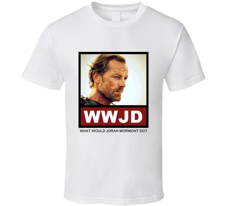 What Would Jorah Mormont Do WWJD Game of Thrones T Shirt
