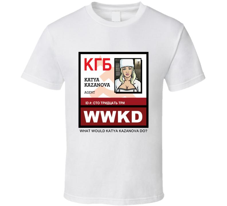 What Would Katya Kazanova Do WWKD Archer T Shirt