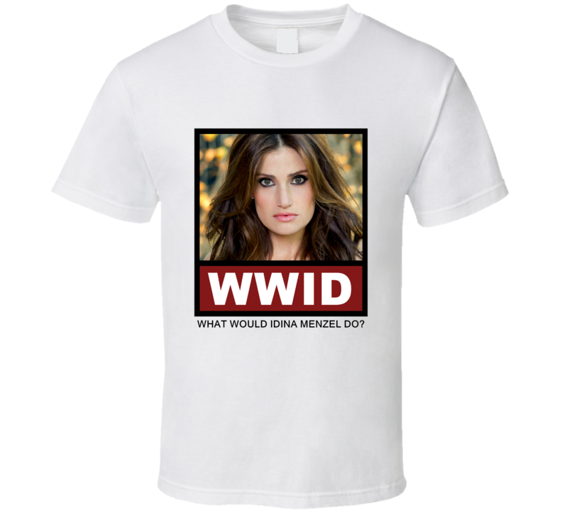 What Would Idina Menzel actor Do Actor T Shirt