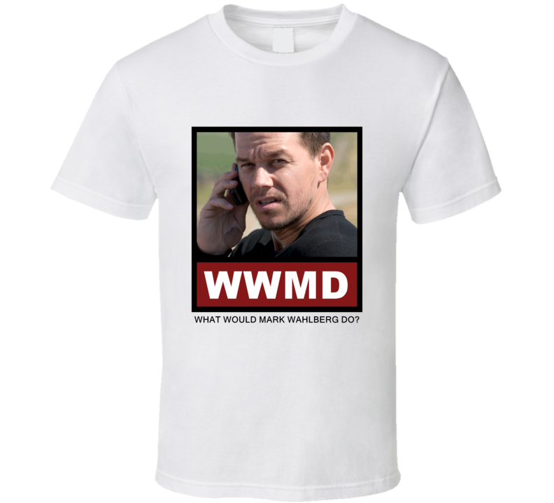 What Would Mark Wahlberg actor Do Actor T Shirt