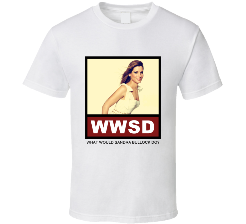 What Would Sandra Bullock actor Do Actor T Shirt