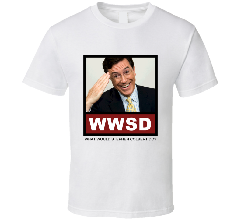 What Would Stephen Colbert actor Do Actor T Shirt