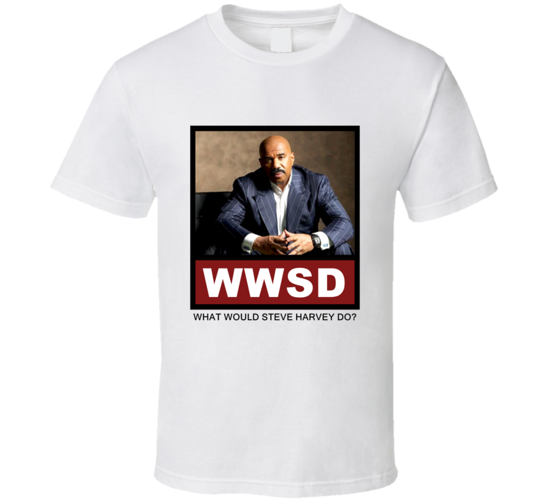 What Would Steve Harvey actor Do Actor T Shirt