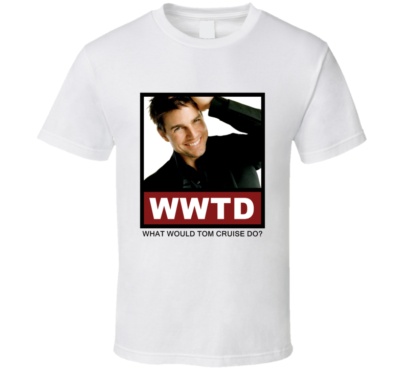 What Would Tom Cruise actor Do Actor T Shirt