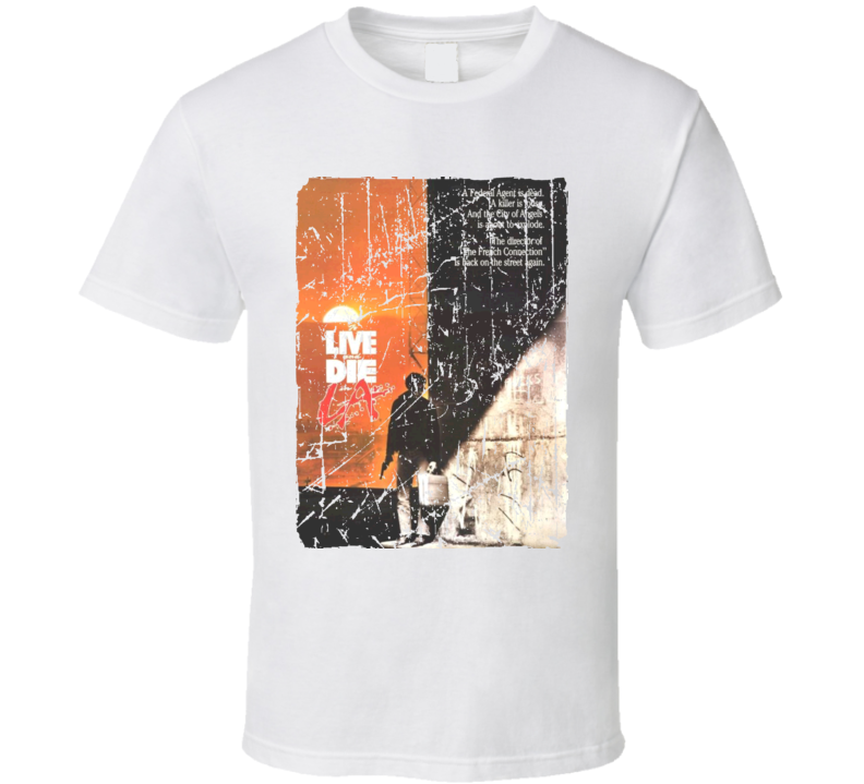 To Live And Die In La Movie Poster Retro Aged Look T Shirt