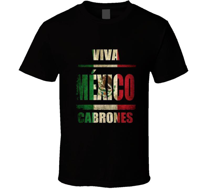 Viva Mexico Cabrones World Cup T Shirt
