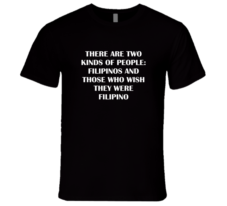 Filipino Patriotic Nationality Quote T Shirt