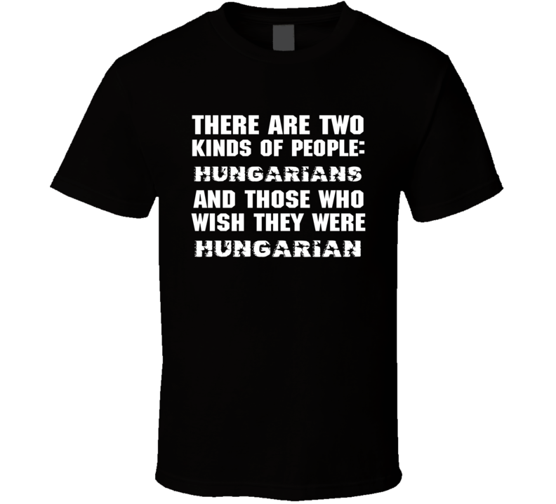 There Are Two Kinds Of People Funny Hungarian T Shirt