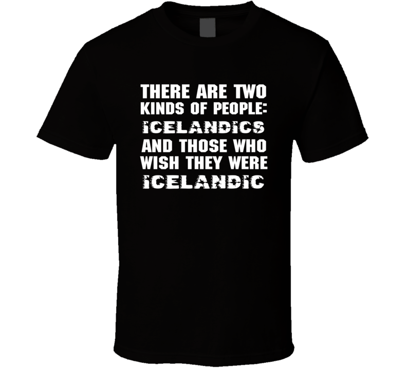 There Are Two Kinds Of People Funny Icelandic T Shirt