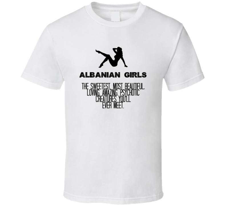 Albanian Girls Beautiful Creatures Essential Nationality T Shirt