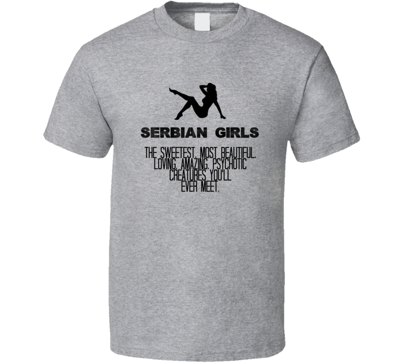 Serbian Girls Beautiful Creatures Essential Nationality T Shirt