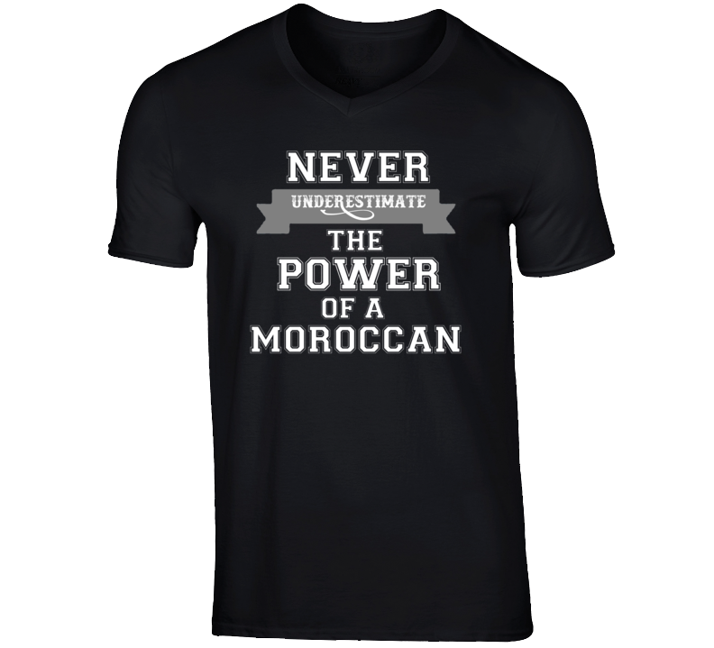 Never Underestimate A Moroccan Popular Nationality T Shirt