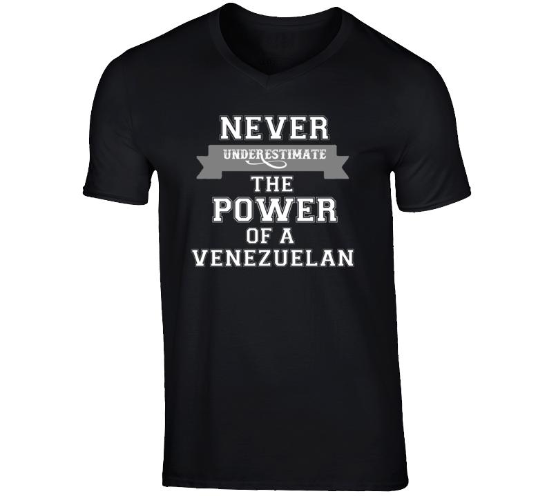 Never Underestimate A Venezuelan Popular Nationality T Shirt