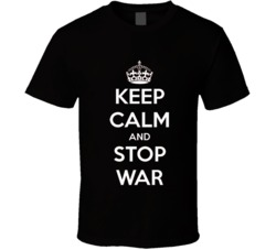 Keep Calm and Stop War T Shirt