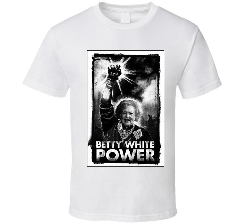 Betty White Power Golden Girls T Shirts T shirt
