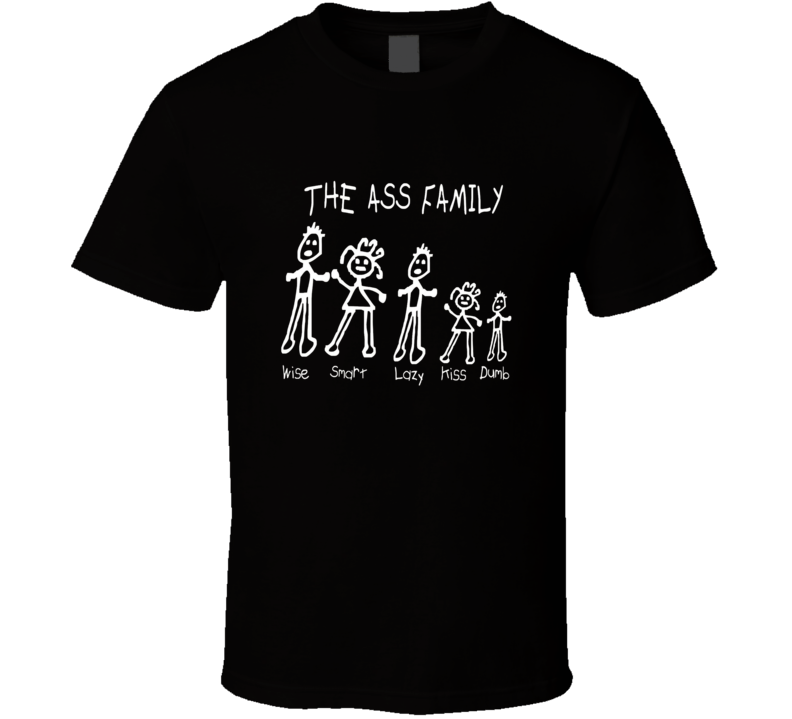 The Ass Family Adult Humor Cool Rude Mean Funny