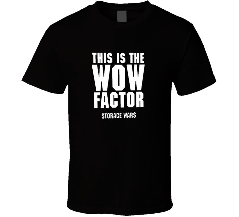 Storage Wars The Wow Factor T shirt