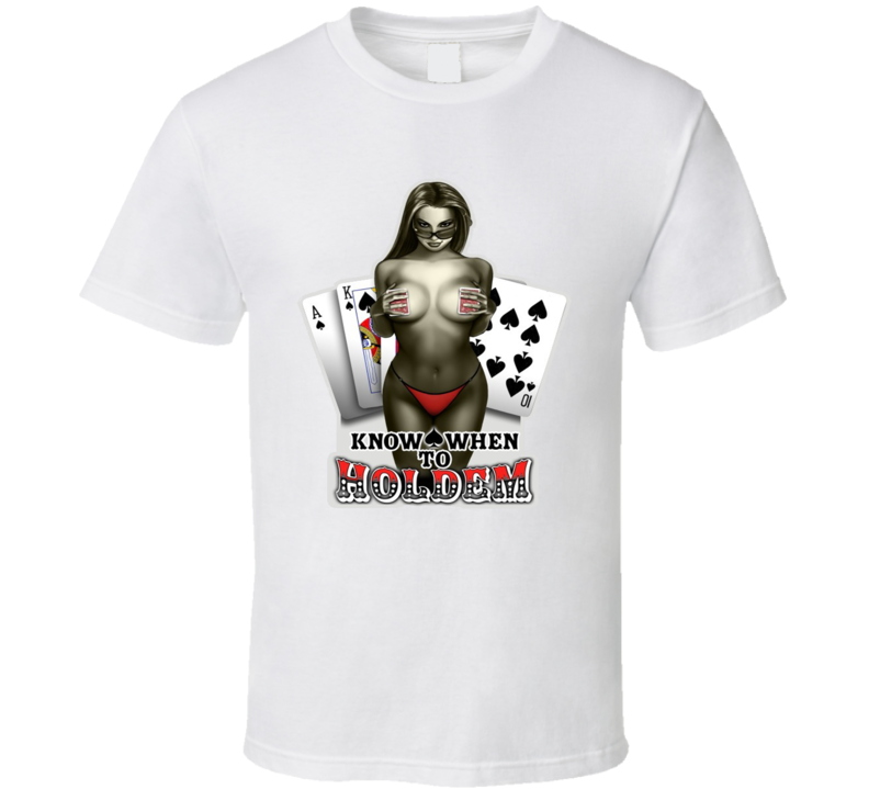 Know When to Hold Em Poker Chips Aces Gambling T Shirt