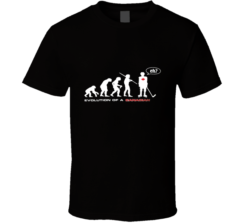 Evolution Of A Canadian Funny Joke Hockey eh? T Shirt