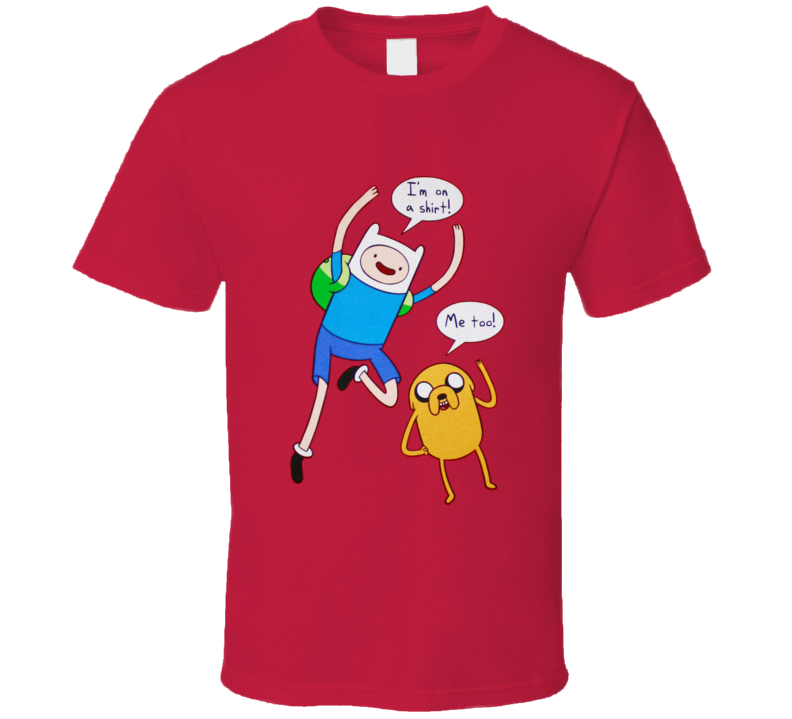Adventure Time I'm on a Shirt