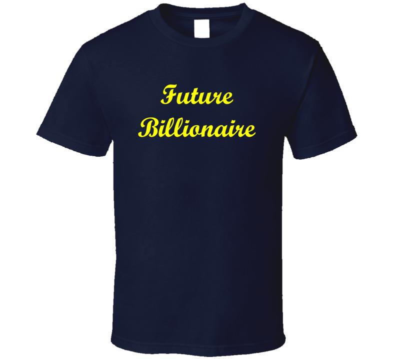Future Billionaire Yellow Lettering T Shirt