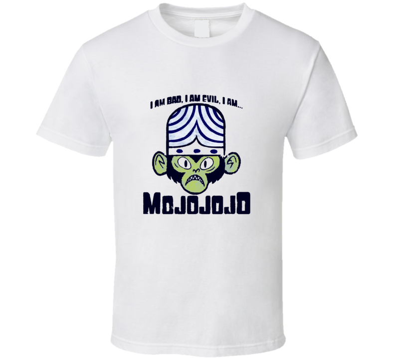 Cartoon Network Powerpuff Girls TV Show I Am Mojo Jojo I am Bad T Shirt