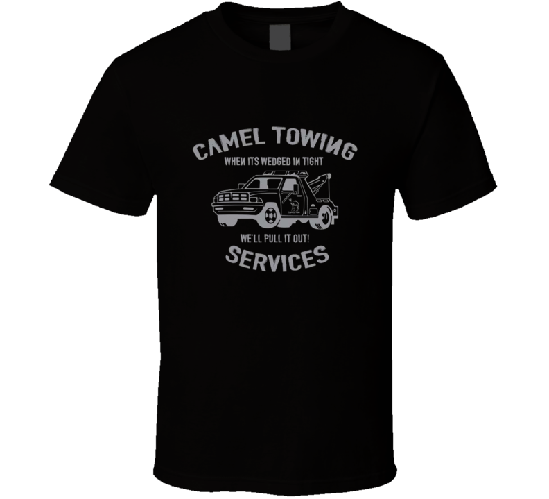 Camel Towing Service Funny Toe Cool Truck Drivers College Party Drinking T Shirt