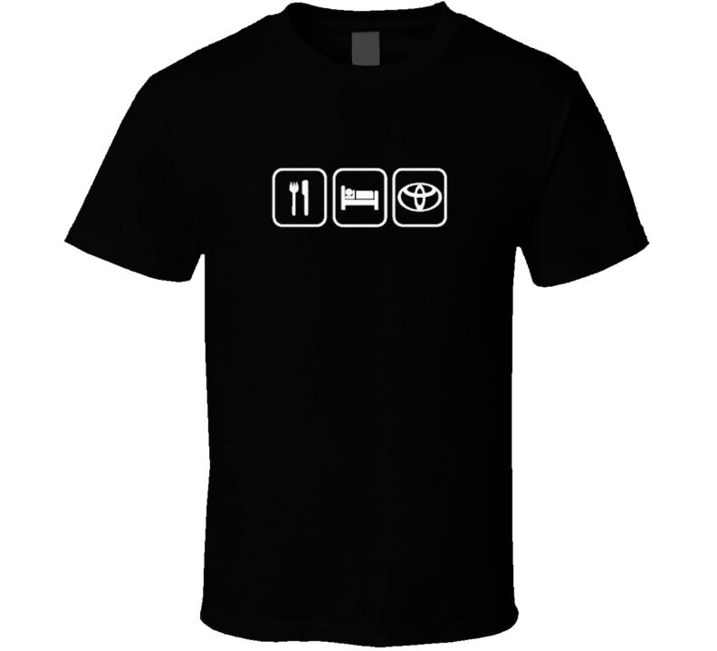 Eat Sleep toyota car funny T Shirt
