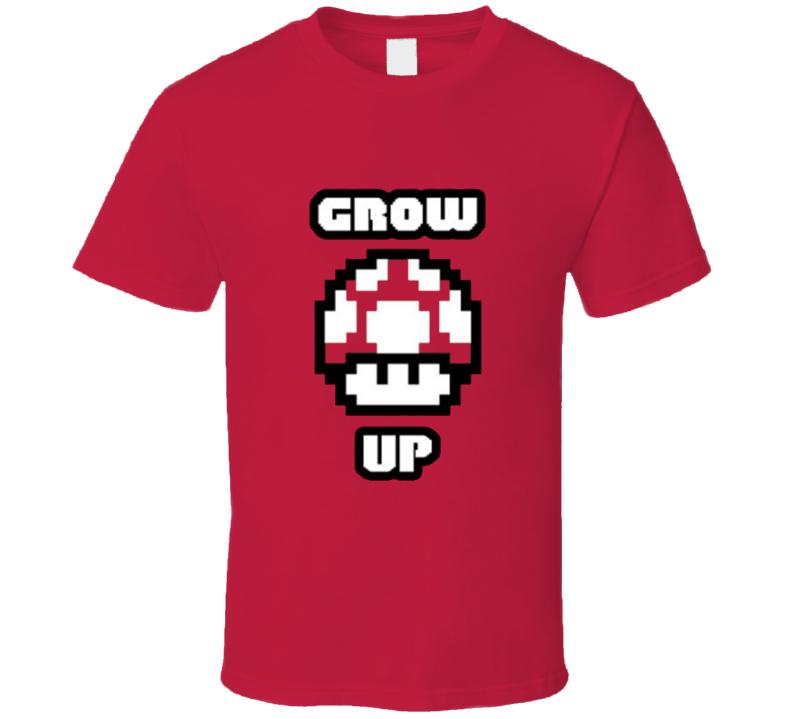 Grow Up Mario Bros Super Funny Red Mushroom T Shirt