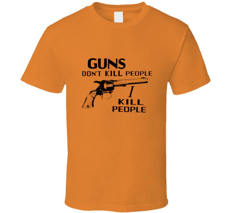 Guns Don't Kill People I Kill People Happy Gilmore Movie T Shirt