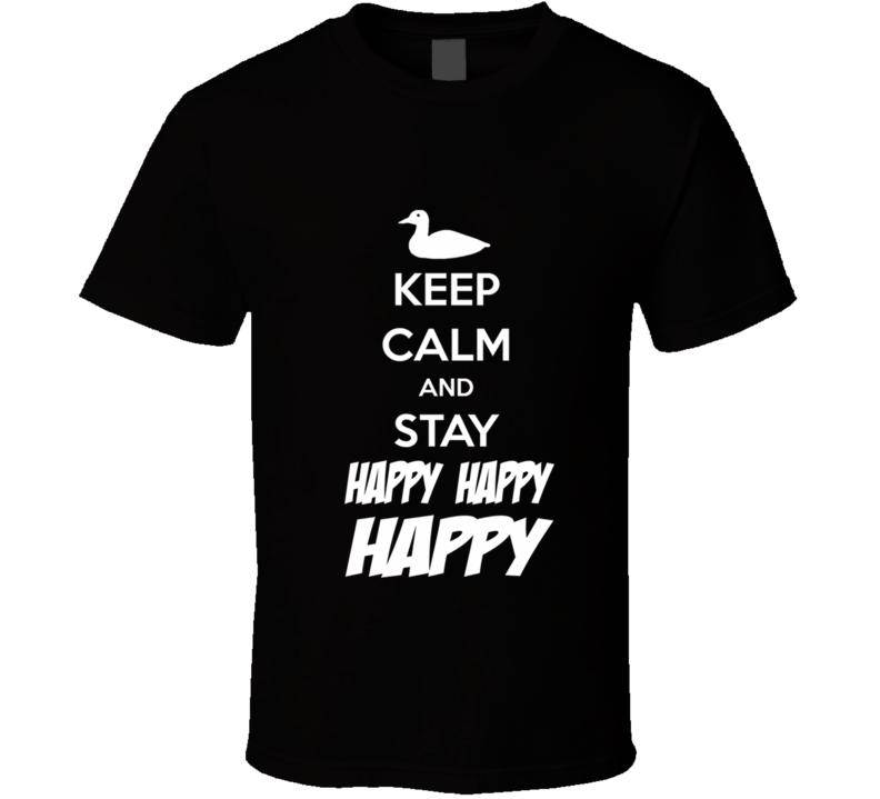 HAPPY HAPPY HAPPY funny duck hunting dynasty show commander T Shirt