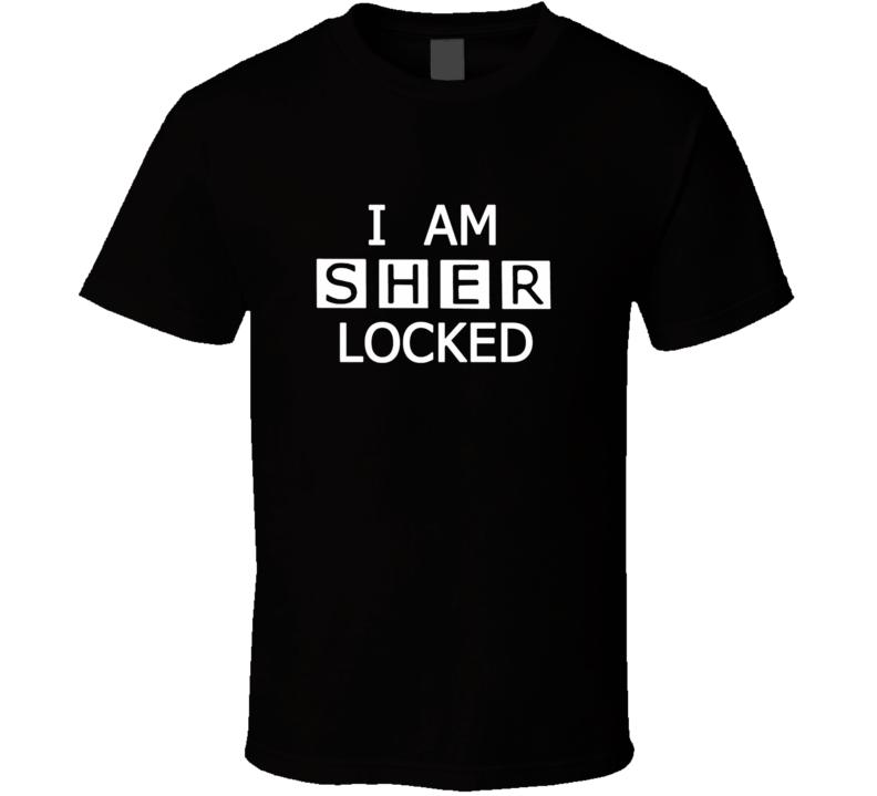 I AM SHER LOCKED Sherlock Holmes T Shirt