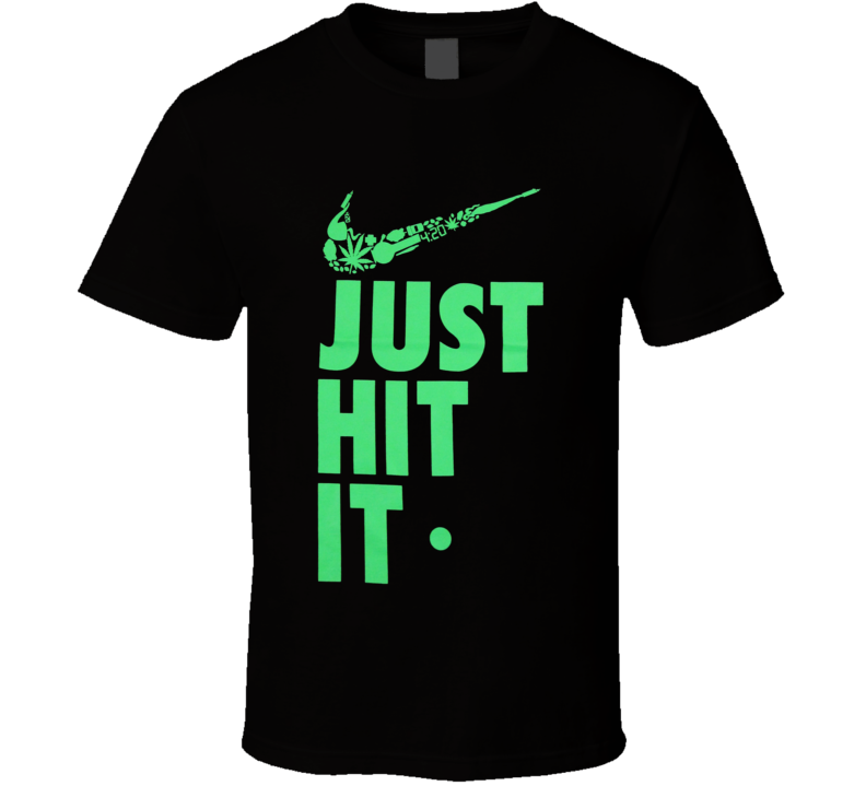 JUST HIT IT Tank Top Nike Swoosh Weed 420 Tops Adult Humor T Shirt
