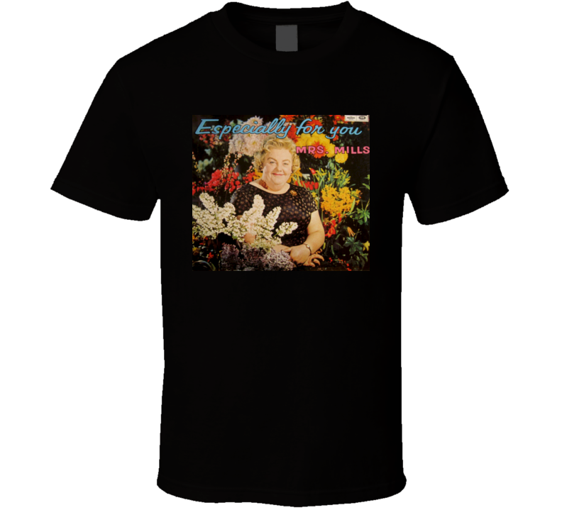 Especially for you Mrs. Mills Black T Shirt