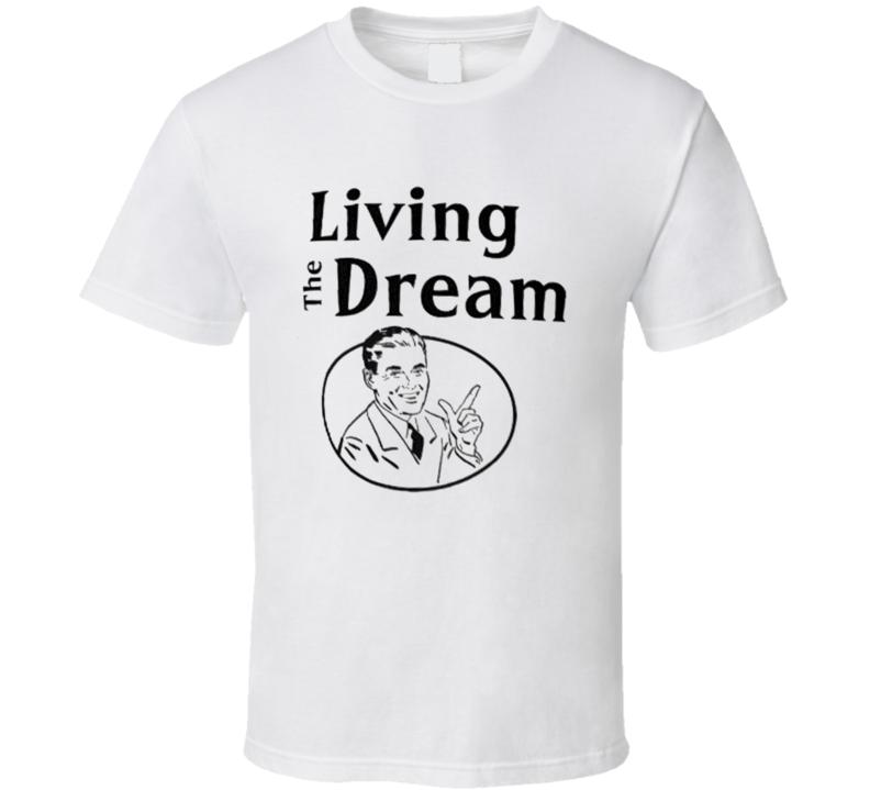 retro living the dream T Shirt