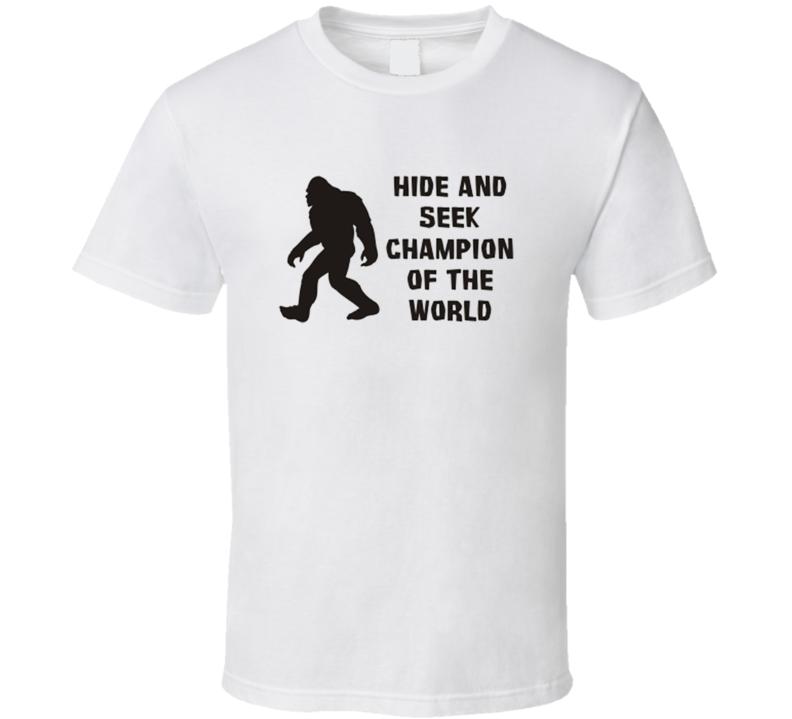 Sasquatch Hide and Seek Champion Squatching Big Foot Hunting Funny T Shirt