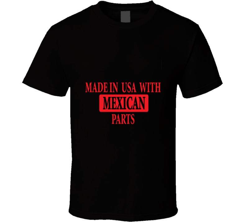 Made in USA with Mexican Parts Funny Hispanic Spanish T Shirt