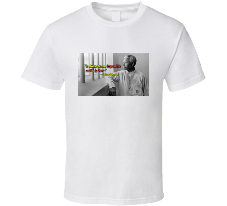 Nelson Mandela South African President Quote Apartheid Civil Rights Prison T Shirt