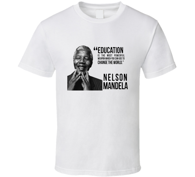 Nelson Mandela South African President Quote Apartheid Civil Rights T Shirt