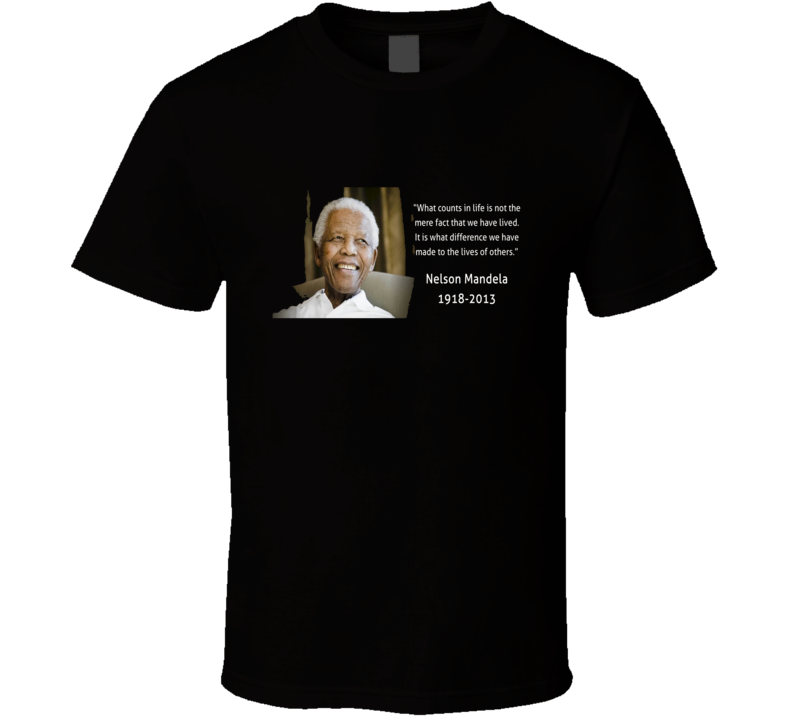 Nelson Mandela South African President Civil Rights RIP Quote T Shirt