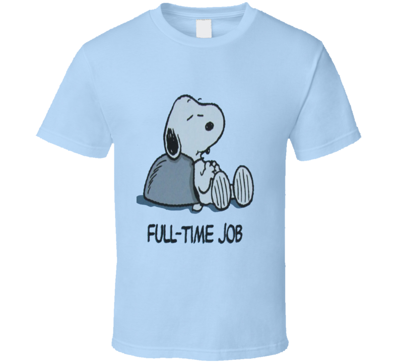 Full-Time Job - Snoopy - Peanuts T Shirt