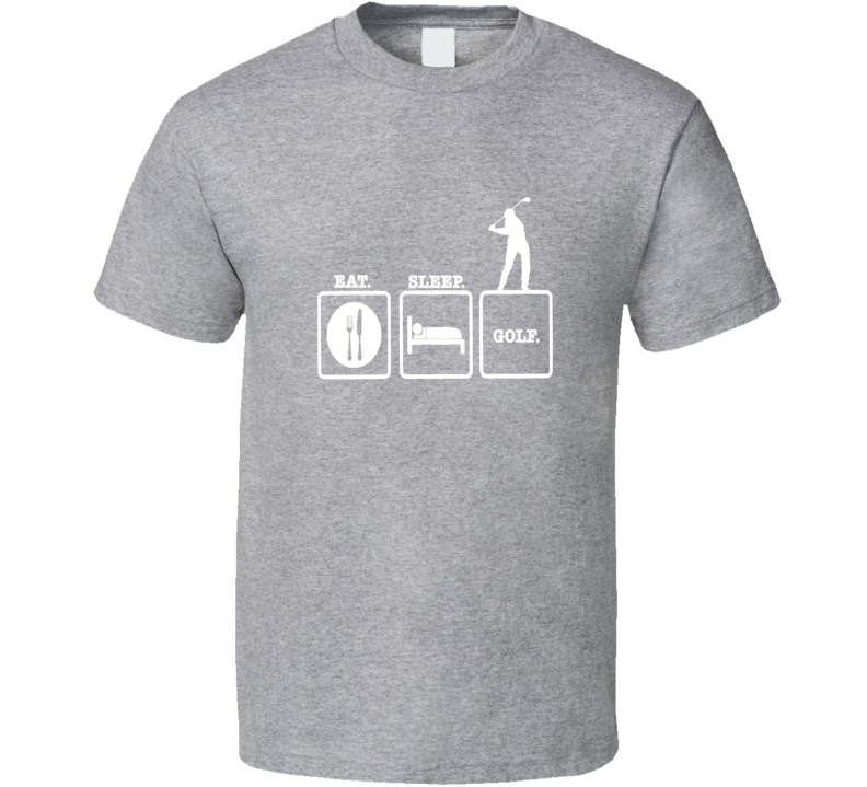Eat Sleep Golf Golfing Funny T Shirt