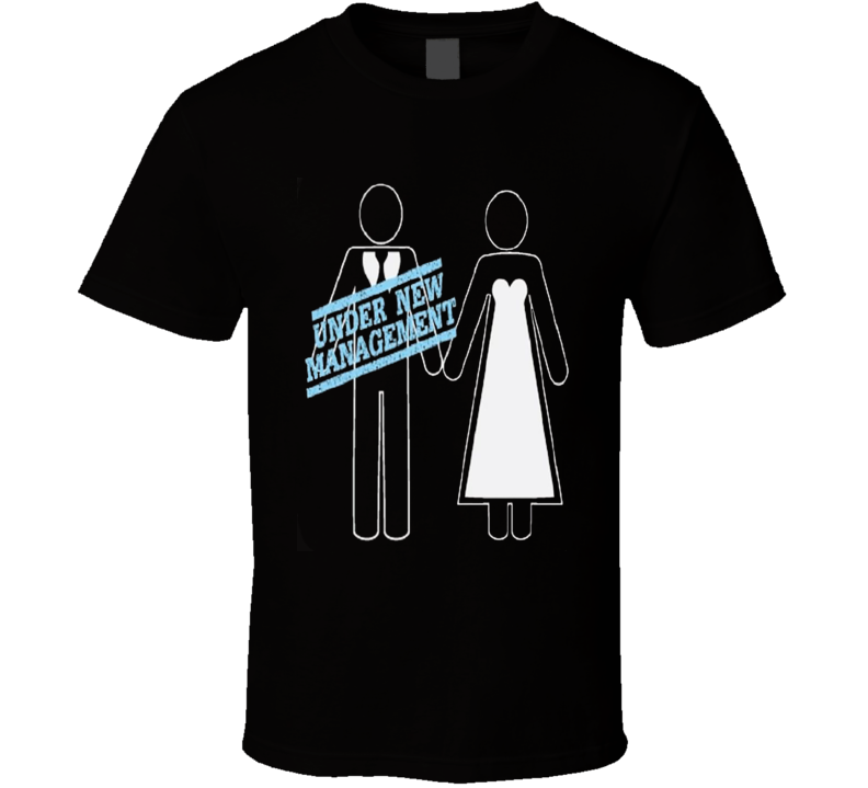 Under New Management Groom  Wedding Honeymoon Funny Sizes S- 6XL T Shirt